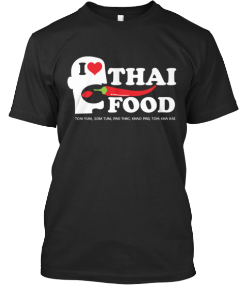 I LOVE THAI FOOD!