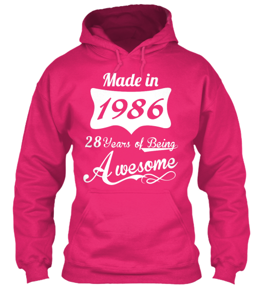 Made In 1986 28 Years Of Being Awesome Sweatshirt Front
