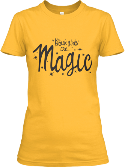 Black Girls Are Magic- Mellow Yellow!