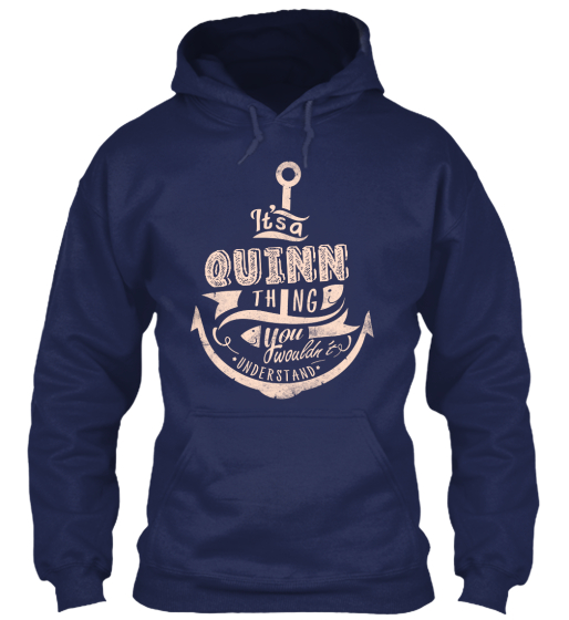 It S A Quinn Thing You Would N T Understand Sweatshirt Front