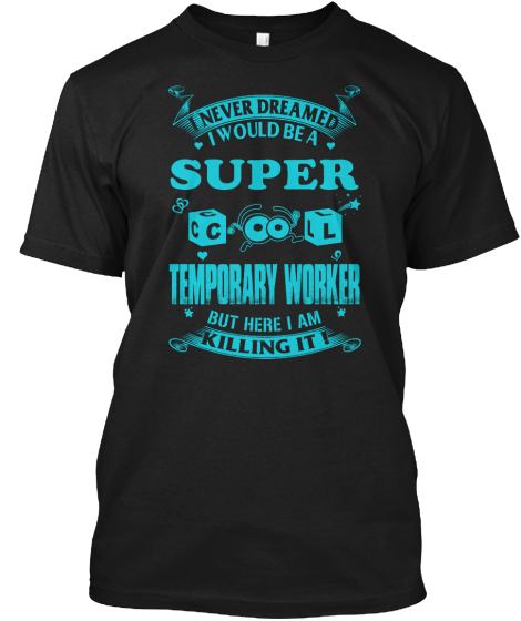 Super Cool Temporary Worker T-Shirt Front