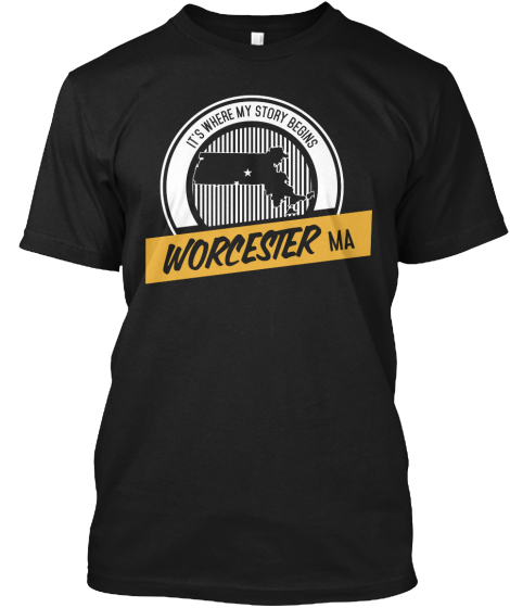 It's Where My Story Begins Worcester Ma T-Shirt Front