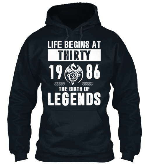 Life Begins At Thirty 1986 The Birth Of Legends Sweatshirt Front