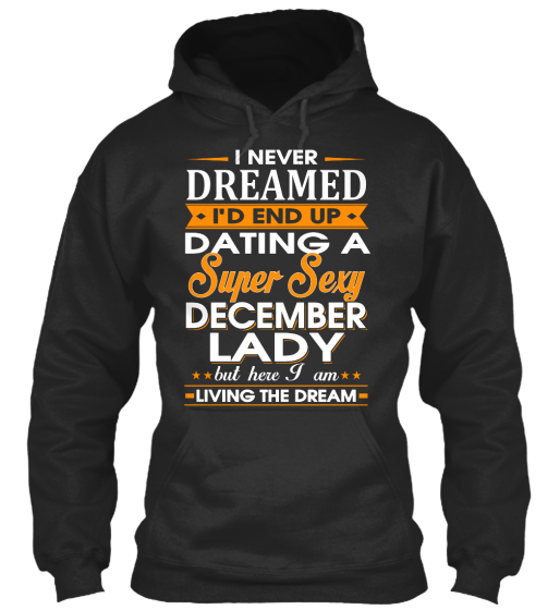 Dating A Sexy December Lady Sweatshirt Front