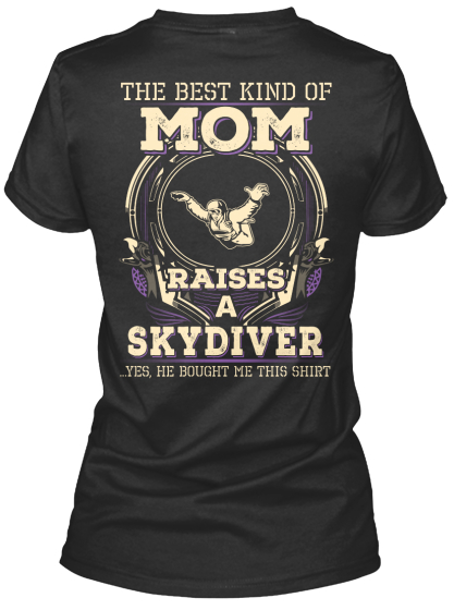 The Best Kind Of Mom Raises A Skydiver Yes He Bought Me This Shirt Women's T-Shirt Back