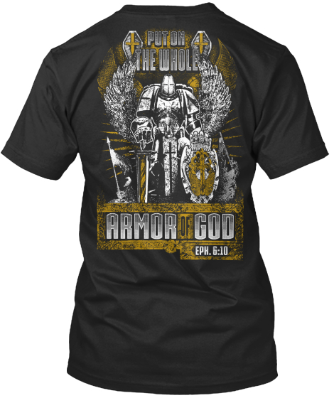 Na Put On The Whole Armor Of God Eph 6 10 T-Shirt Back