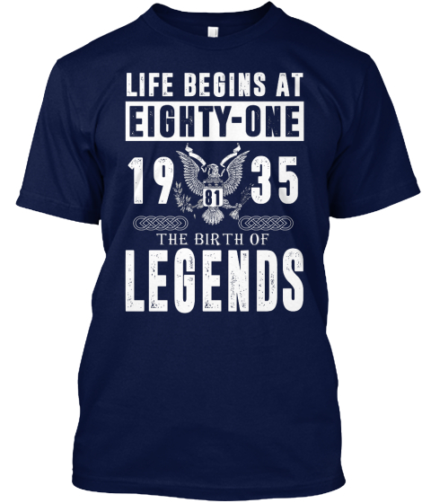Life Begins At Eighty One 1935 The Birth Of Legends T-Shirt Front