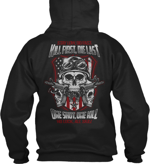 Kill First, Die Last One Shot, One Hill No Luck, All Skill Sweatshirt Back