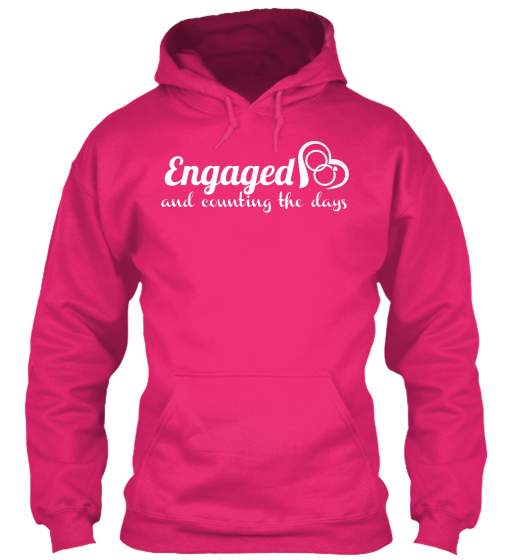 Engaged And Counting The Days Sweatshirt Front