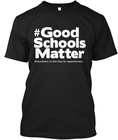 #Good Schools Matter Education Is The Key To Opportunity T-Shirt Front
