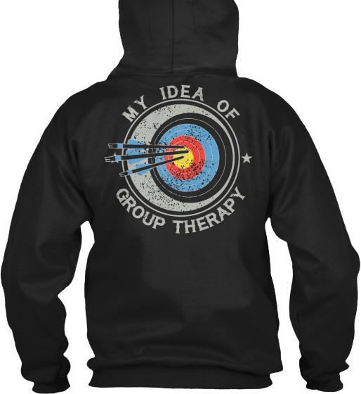 My Idea Of Group Therapy  Sweatshirt Back