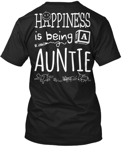 Happy Auntie Happiness Is Being A Auntie T-Shirt Back