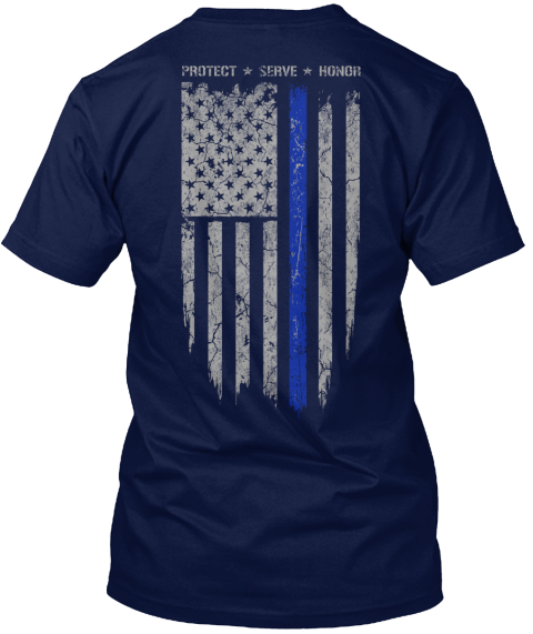 Limited Edition Thin Blue Line Protect Serve Honor T