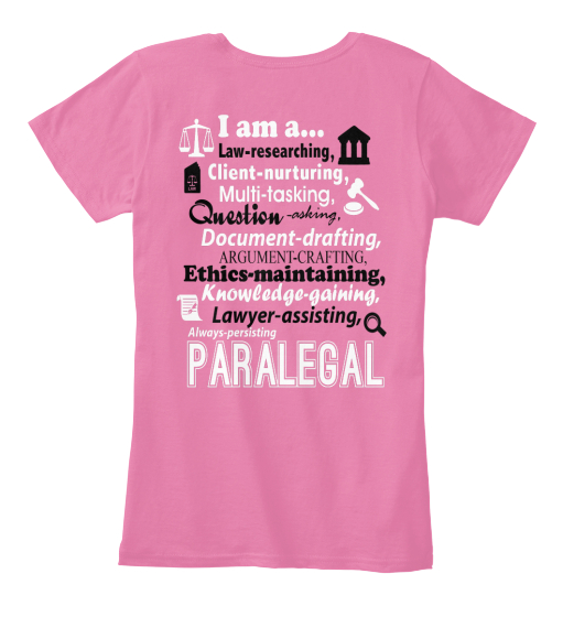 I Am A... Law Researching, Client Nurturing, Multi Tasking, Question Asking, Document Drafting, Argument Crafting, ... Women's T-Shirt Back