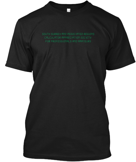South Surrey And Associated Regions Calculator Appreciation Society  For Professionals And Amateurs T-Shirt Front
