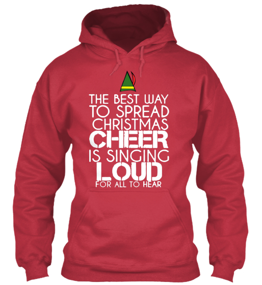 The Best Way To Spread Christmas Cheer Is Singing Loud For All To Hear Sweatshirt Front
