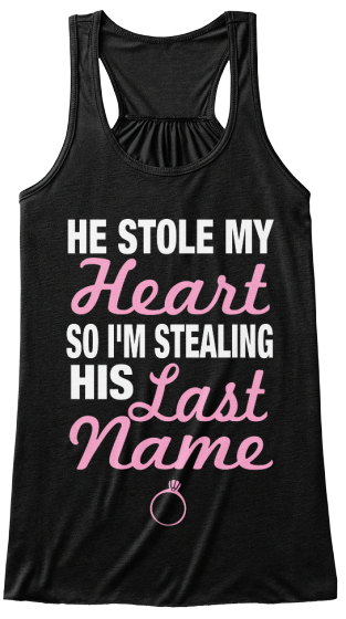 He Stole My Heart So I'm Stealing His Last Name Women's Tank Top Front