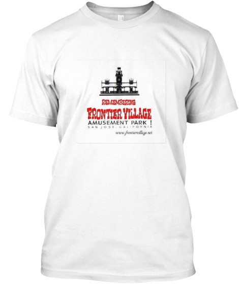 Remembering Frontier Village Amusement Park  T-Shirt Front