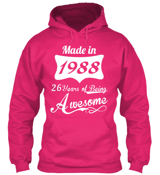 Made In 1988 26 Years Of  Being Awesome Sweatshirt Front