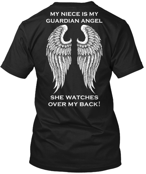 My Niece Guardian Angel She Watches Over My Back! T-Shirt Back
