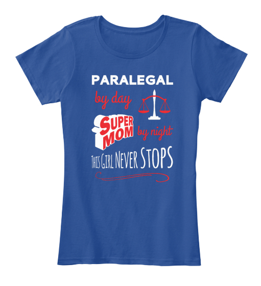 Paralegal By Day Super Mom By Night This Girl Never Stops Women's T-Shirt Front
