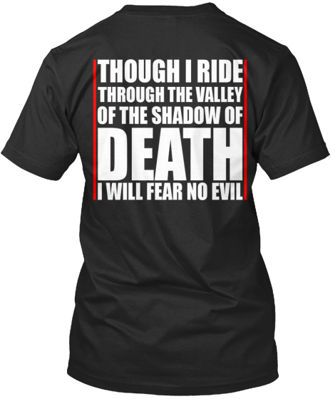 Though I Ride Through The Valley Of The Shadow Of Death I Will Fear No Evil T-Shirt Back