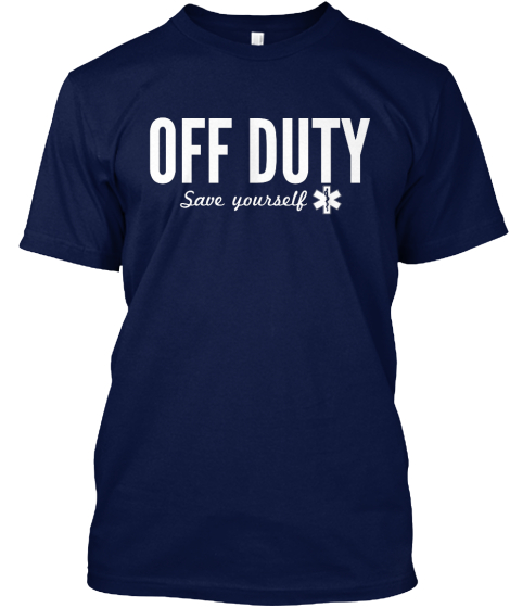 Off Duty Save Yourself  T-Shirt Front