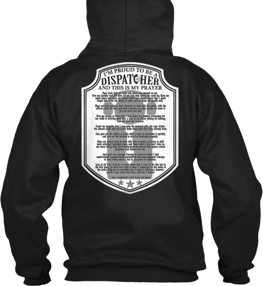 I'm Proud To Be A Dispatcher And This Is My Prayer Sweatshirt Back