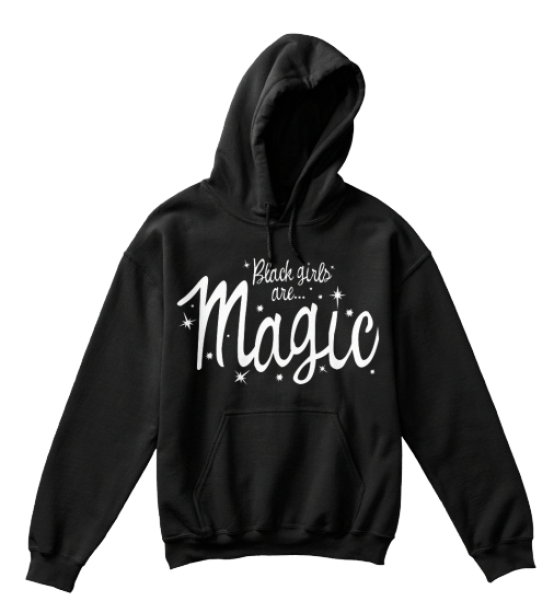 Black Girls Are Magic  T-Shirt Front