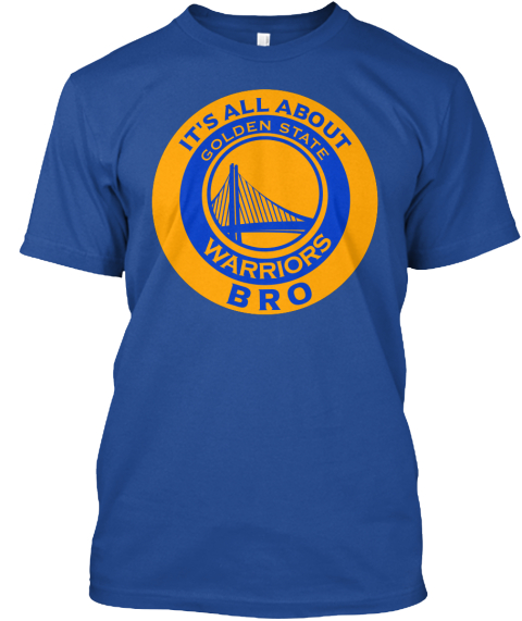 Its All About Warriors Bro Deep Royal T-Shirt Front