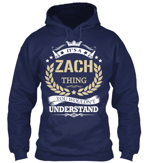 It's A Zach Thing You Wouldn't Understand Sweatshirt Front