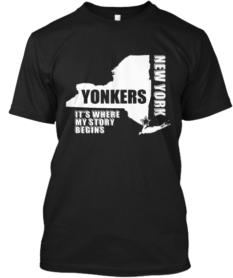 Yonkers New York Its Where My Story Begins T-Shirt Front