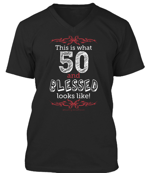 This Is What 50 And Blessed Looks Like!  T-Shirt Front