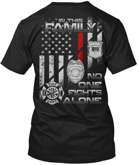 In This Family No One Fights Alone 911 Fire Dept T-Shirt Back