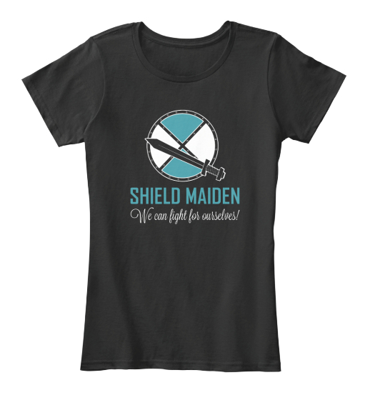 Shield Maiden We Can Fight For Ourselves!  Women's T-Shirt Front