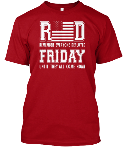Red Remember Everyone Deployed Friday Until They All Come Home T-Shirt Front
