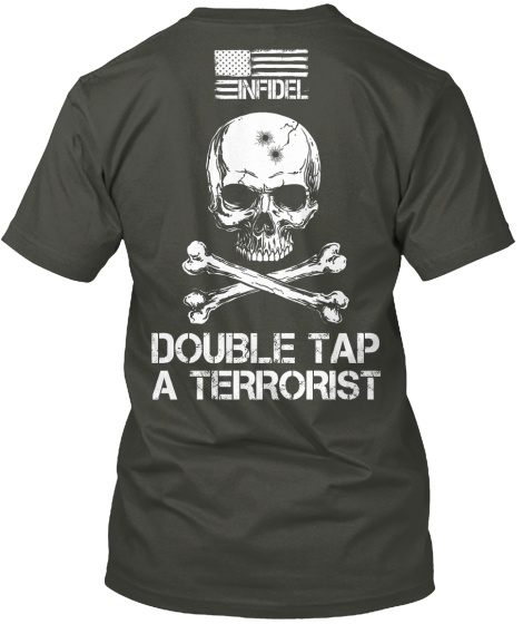 Infidel Make A Difference In The World Infidel Double Tap A Terrorist T-Shirt Back