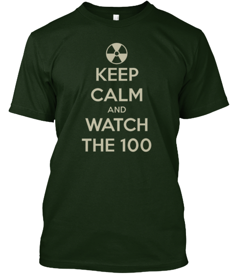 Keep Calm And Watch The 100