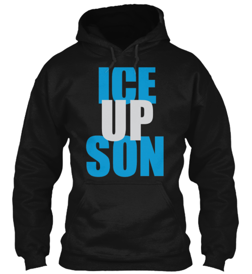 "Tailgate With Your ""Ice Up Son"" Hoodie"