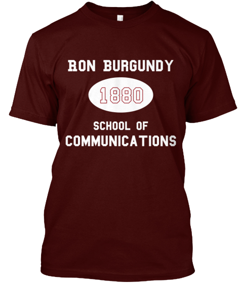 Ron Burgundy 1880 School of  Communications