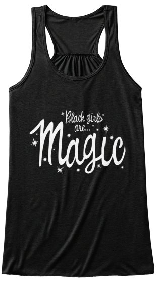 Black Girls Are Magic -Flowy Tank Top