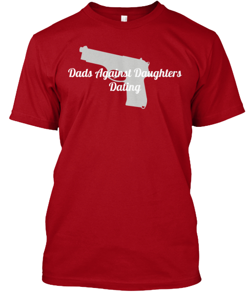 dads against daughters dating rules Dads against daughters dating rules for the uninitiated, dstands for dads against daughters datingit's dads against daughters dating shirt dads against daughters dating application a real.