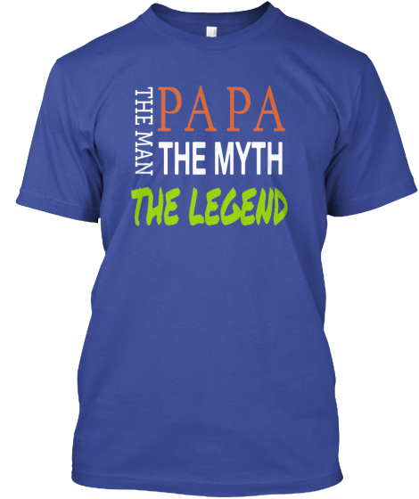 PaPa The Man The Myth The Legend T Shirt
