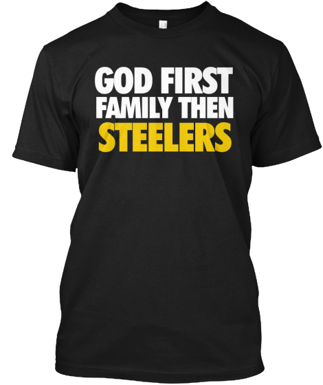 God, Family, Steelers