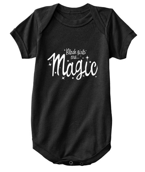 Black Girls Are Magic-Babies!
