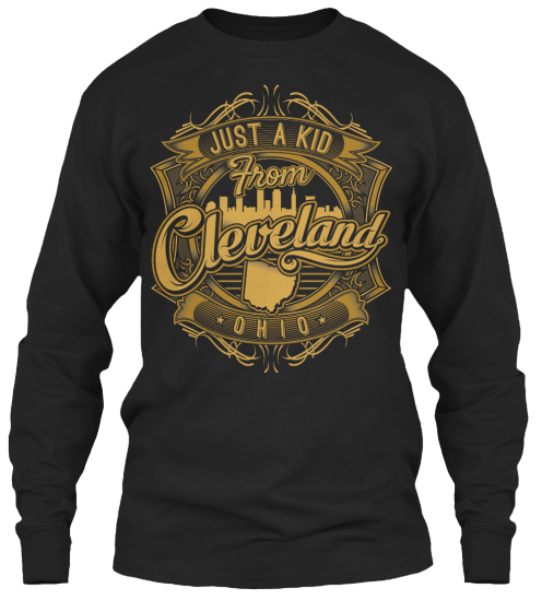 Just A Kid From Cleveland - Hoodie / Sweatshirt / Sweater