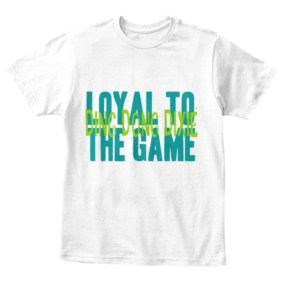 Loyal to the Game - Ding Dong Dixie