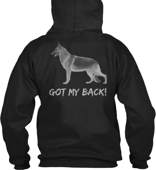 German Shepherd Got My Back