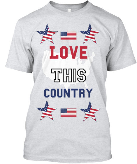 Love This Country - T-Shirt