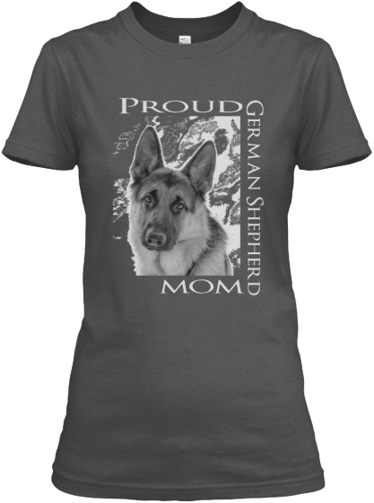 Proud German Shepherd Mom *LTD*
